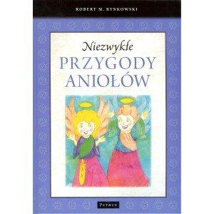 Niezwykłe przygody aniołów - okładka książki