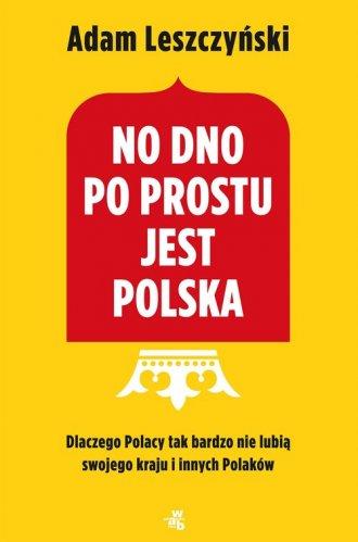 No dno po prostu jest Polska - okładka książki
