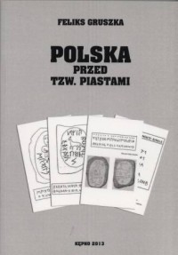 Polska przed tzw. Piastami - okładka książki