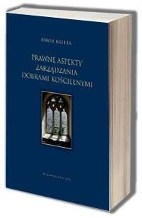 Prawne aspekty zarządzania dobrymi kościelnymi - okładka książki