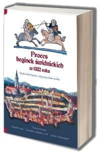 Proces beginek świdnickich w 1332 roku. Studia historyczne i edycja łacińsko-polska - okładka książki