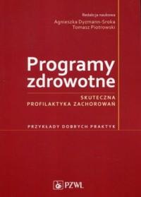 Programy zdrowotne. Skuteczna profilaktyka zac - okładka książki