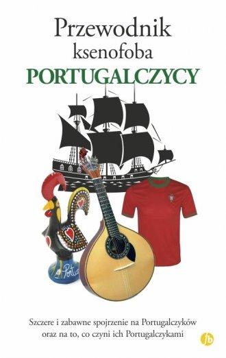 Przewodnik ksenofoba. Portugalczycy - okładka książki
