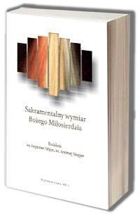 Sakramentalny wymiar Bożego Miłosierdzia - okładka książki