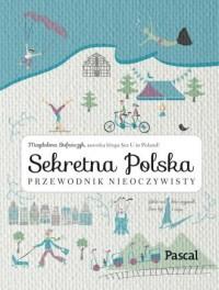 Sekretna Polska. Przewodnik nieoczywisty - okładka książki
