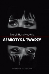 Semiotyka twarzy - Marek Hendrykowski - okładka książki
