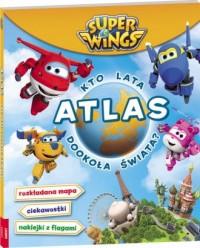 Super Wings. Atlas. Kto lata - - okładka książki