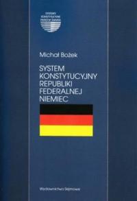System konstytucyjny Republiki Federalnej Niemiec. Seria: Systemy konstytucyjne państw świata - okładka książki