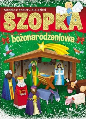 Szopka bożonarodzeniowa. Modele - okładka książki