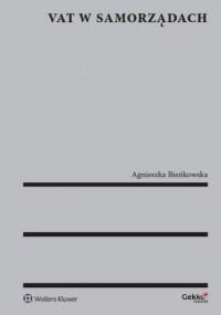 VAT w samorządach - Agnieszka Bieńkowska - okładka książki