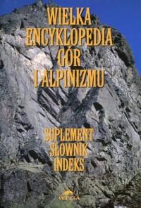 Wielka encyklopedia gór i alpinizmu. - okładka książki