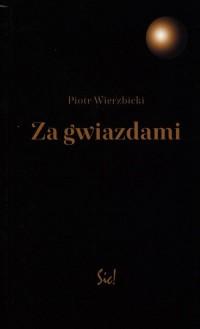 Za gwiazdami - Piotr Wierzbicki - okładka książki