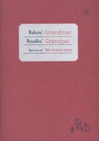 Zeszyt bananowy. Babciu Dziadku Proszę opowiedz mi wersja angielsko-polski - okładka książki