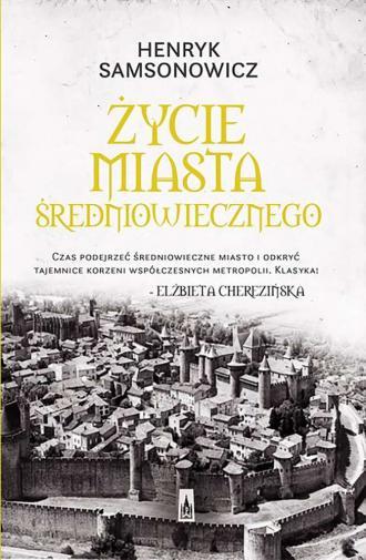 Życie miasta średniowiecznego - okładka książki