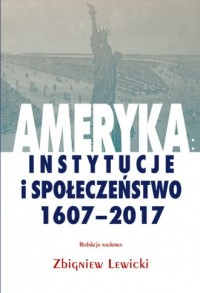 Ameryka: instytucje i społeczeństwo - okładka książki