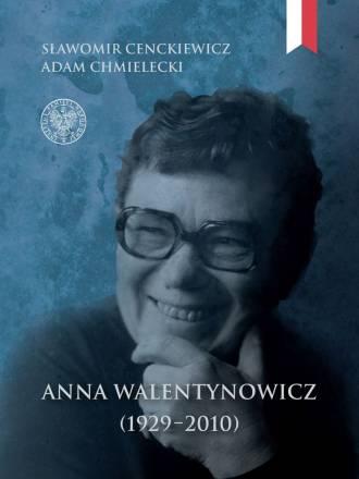 Anna Walentynowicz 1929 - 2010 - okładka książki