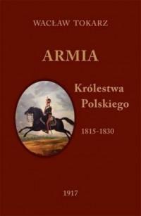 Armia Królestwa Polskiego (1815-1830) - okładka książki