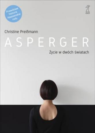 Asperger. Życie w dwóch światach - okładka książki