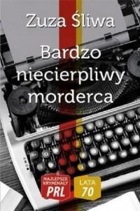Bardzo niecierpliwy morderca - okładka książki