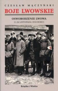 Boje lwowskie. Oswobodzenie Lwowa - okładka książki