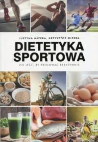 Dietetyka sportowa. Co jeść, by - okładka książki