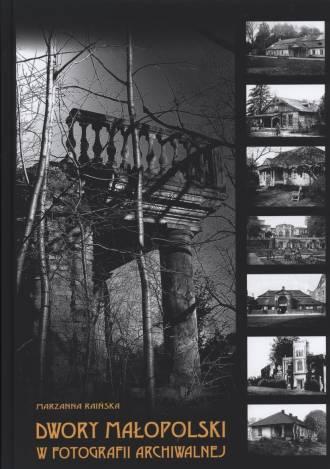 Dwory Małopolski w fotografii archiwalnej - okładka książki
