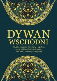 Dywan wschodni. Wybór arcydzieł - okładka książki