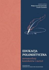 Edukacja polonistyczna. metamorfozy - okładka książki