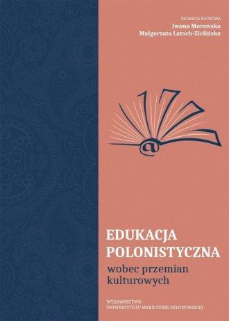 Edukacja polonistyczna wobec przemian - okładka książki