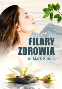 Filary zdrowia - Mark Sircus - okładka książki