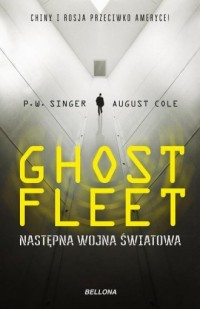 Ghost Fleet. Nastepna wojna światowa - okładka książki