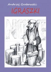Igraszki - Andrzej Grabowski - okładka książki