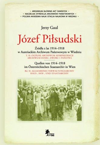 Józef Piłsudski. Źródła z lat 1914-1918 - okładka książki