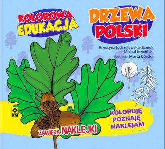 Kolorowa edukacja. Drzewa Polski. - okładka książki