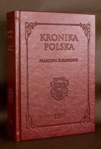Kronika polska Marcina Bielskiego 1597 - okładka książki