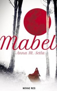 Mabel - Anna M. Setla - okładka książki