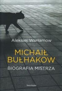Michał Bułhakow. Biografia Mistrza - okładka książki