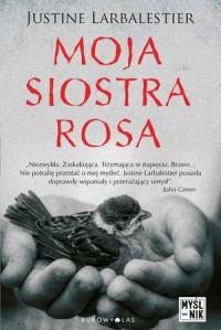 Moja siostra Rosa - Justine Larbalestier - okładka książki