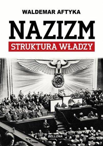 Nazizm. Struktura władzy - okładka książki