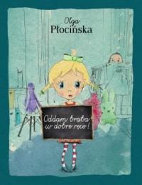 Oddam brata w dobre ręce - Olga - okładka książki
