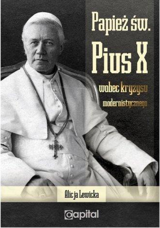 Papież św. Pius X wobec kryzysu - okładka książki