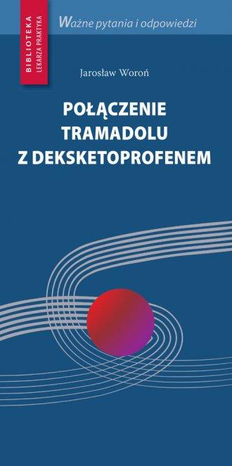 Połączenie tramadolu z deksketoprofenem. - okładka książki