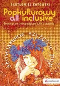 Popkulturowy all inclusive. Socjologiczno-antropologiczny - okładka książki