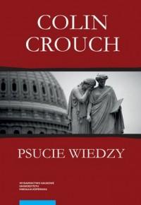 Psucie wiedzy - Colin Crouch - okładka książki