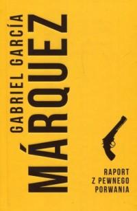 Raport z pewnego porwania - Gabriel - okładka książki