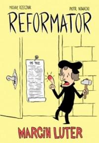Reformator. Marcin Luter - Michał - okładka książki