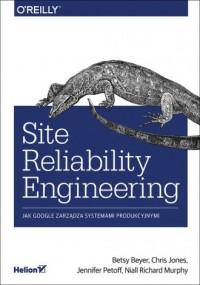 Site Reliability Engineering. Jak Google zarządza systemami producyjnymi - okładka książki