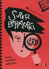 Superbohaterki. Świat i wielkie odkrycia - okładka książki