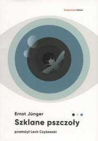 Szklane pszczoły - Ernst Junger - okładka książki