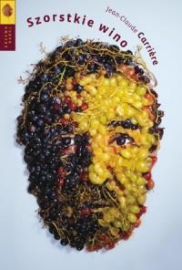 Szorstkie wino. Seria: Drzewo Babel - okładka książki
